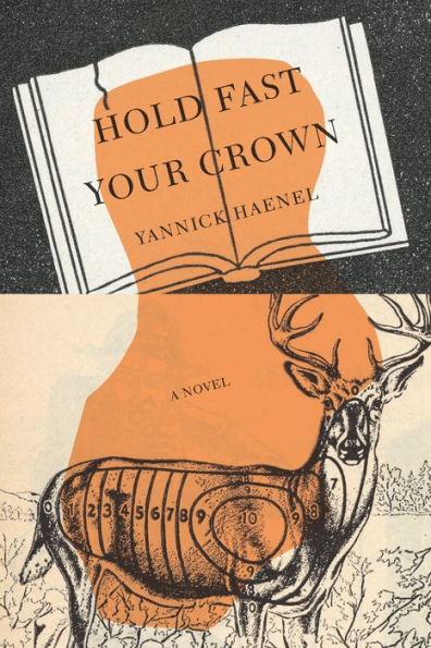 on Hold Fast Your Crown, a novel by Yannick Haenel – On the Seawall